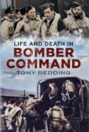 Redding, Tony - Life and Death in Bomber Command - 9781781552285 - V9781781552285