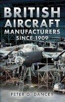 Dancey, Peter - British Aircraft Manufacturers Since 1909 - 9781781552292 - V9781781552292