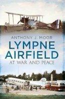 Moor, Anthony J. - Lympne Airfield - 9781781552506 - V9781781552506