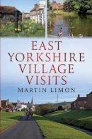 Limon, Martin - East Yorkshire Village Visits - 9781781552643 - V9781781552643