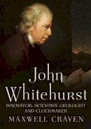 Craven, Maxwell - John Whitehurst FRS - 9781781552650 - V9781781552650