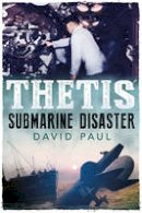 Paul, David - Thetis: Submarine Disaster - 9781781552711 - V9781781552711