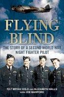 Bamford, Joe; Wild, Bryan; Halls, Elizabeth - Flying Blind - 9781781553459 - V9781781553459