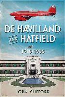 Clifford, John - De Havilland in Hatfield: The Golden Years 1912 - 1935 - 9781781553602 - V9781781553602