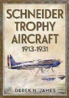 James, Derek N. - Schneider Trophy Aircraft 1913-1931 - 9781781554180 - V9781781554180