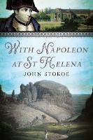 Stokoe, John - With Napoleon at St Helena - 9781781554609 - V9781781554609