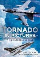 Gledhill, David, Willmin, Darren - Tornado in Pictures: The Multi Role Legend - 9781781554630 - V9781781554630