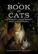 Stuart, Dorothy Margaret - A Book of Cats: Literary, Legendary and Historical - 9781781554906 - V9781781554906