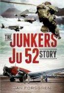 Forsgren, Jan - The Junkers Ju 52 Story - 9781781555156 - V9781781555156