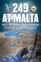Cull, Brian, Galea, Frederick - 249 at Malta: RAF's Top-Scoring Fighter Squadron - 9781781555545 - V9781781555545