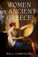Chrystal, Paul - Women in Ancient Greece - 9781781555620 - V9781781555620