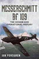 Forsgren, Jan - Messerschmitt Bf 109: The Design and Operational History - 9781781555866 - V9781781555866