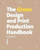 Bullock, Adrian, Walsh, Meredith - The Green Design and Print Production Handbook - 9781781570296 - 9781781570296