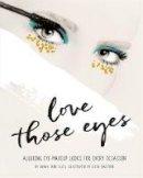 Ellis, Sarah Jane - Love Those Eyes (Love Those/That ...) - 9781781574188 - KSG0014759