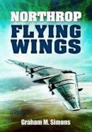 Simons, Graham - Northrop Flying Wings - 9781781590362 - V9781781590362