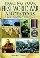 Fowler, Simon - Tracing Your First World War Ancestors - 9781781590379 - V9781781590379