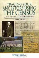 Jolly, Emma - TRACING YOUR ANCESTORS USING THE CENSUS - 9781781590614 - V9781781590614