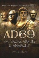 Fields, Nic - AD69: Emperors, Armies and Anarchy - 9781781591888 - V9781781591888