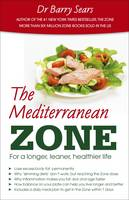 Sears, Barry - The Mediterranean Zone: For a Longer, Leaner, Healthier Life - 9781781610732 - 9781781610732