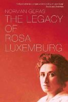 Geras, Norman - The Legacy of Rosa Luxemburg - 9781781688717 - V9781781688717