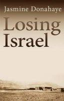 Donahaye, Jasmine - Losing Israel - 9781781722527 - V9781781722527