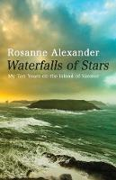 Alexander, Rosanne - Waterfalls of Stars: My Ten Years on the Island of Skomer - 9781781723807 - V9781781723807