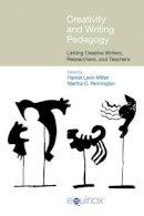 Harriet Levin Millan (Editor), Martha C Pennington (Editor) - Creativity and Writing Pedagogy: Linking Creative Writers, Researchers and Teachers (Frameworks for Writing) - 9781781791158 - V9781781791158