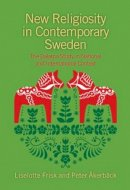 Liselotte Frisk, Peter Akerbäck - New Religiosity in Contemporary Sweden: The Dalarna Study in National and International Context - 9781781791172 - V9781781791172