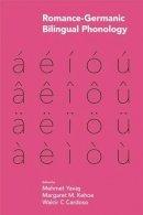 Mehmet Yavas - Romance-Germanic Bilingual Phonology (Studies in Phonetics and Phonology) - 9781781792827 - V9781781792827