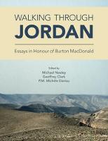 Geoffrey A. Clark, Michael P. Neeley, P.M. Michele Daviau - Walking Through Jordan: Essays in Honor of Burton Macdonald - 9781781792834 - V9781781792834