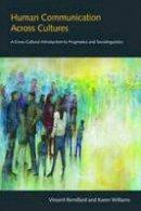 Remillard, Vincent, Williams, Karen - Human Communication across Cultures: A Cross-cultural Introduction to Pragmatics and Sociolinguistics - 9781781793558 - V9781781793558