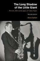 Simon Spillett - The Long Shadow of the Little Giant: The Life, Work and Legacy of Tubby Hayes (Popular Music History) - 9781781795057 - V9781781795057