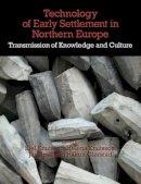 Jan Apel, Håkon Glørstad, Kjel Knutsson, Helena Knutsson - Technology of Early Settlement in Northern Europe: Volume 2: Transmission of Knowledge and Culture (Early Settlement of Northern Europe) - 9781781795163 - V9781781795163
