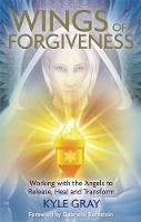 Gray, Kyle - Wings of Forgiveness - 9781781804728 - V9781781804728
