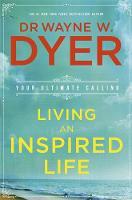 Dyer, Wayne - Living an Inspired Life - 9781781805787 - V9781781805787