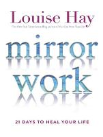 Hay, Louise - Mirror Work - 9781781806159 - V9781781806159