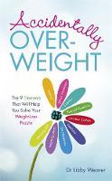 Weaver, Dr. Libby - Accidentally Overweight - 9781781806302 - V9781781806302