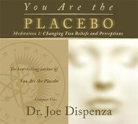 NA - You Are the Placebo Meditation 1 - Revised Edition: Changing Two Beliefs and Perceptions - 9781781807309 - V9781781807309