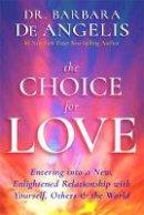 De Angelis, Barbara - The Choice for Love - 9781781807507 - V9781781807507