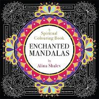 Shalev, Alina - Enchanted Mandalas: A Spiritual Colouring Book (Colouring Books) - 9781781807880 - V9781781807880