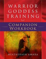 Amara, HeatherAsh - Warrior Goddess Training Companion Workbook - 9781781807910 - V9781781807910