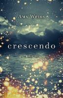 Weiss, Amy E. - Crescendo: A Novel - 9781781808276 - V9781781808276