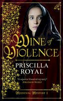 Priscilla Royal - Wine of Violence - 9781781850015 - V9781781850015