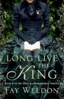 Fay Weldon - Long Live The King (Love and Inheritance) - 9781781850626 - 9781781850626