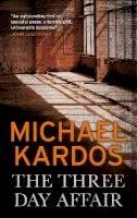 Michael Kardos - The Three-day Affair - 9781781850817 - V9781781850817