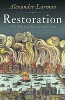 Larman, Alexander - Restoration: England in 1666 - 9781781851333 - V9781781851333
