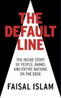 Faisal Islam - The Default Line - 9781781854105 - 9781781854105