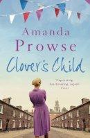 Amanda Prowse - Clover's Child - 9781781854266 - 9781781854266