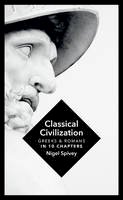 Spivey, Nigel - Classical Civilization: A History in Ten Chapters - 9781781855003 - V9781781855003