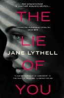 Jane Lythell - The Lie of You - 9781781855300 - 9781781855300